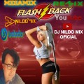 MEGA MIX FLASH BACK REMIX DJ NILDO MIX