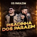 Os Parazim - Só Na Pisadinha - Cleyton Maia CDs 2021