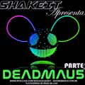 PROGRAMA ESPECIAL SHAKEIT DEADMAU5 PARTE 2 MIXAGENS BY DJ TECH
