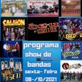 PROGRAMA SHOW DE BANDAS SEXTA- FEIRA 08-10-2021