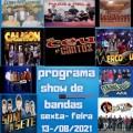 PROGRAMA SHOW DE BANDAS SEXTA- FEIRA 13-08-2021