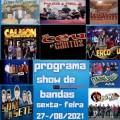 PROGRAMA SHOW DE BANDAS SEXTA- FEIRA 27-08-2021