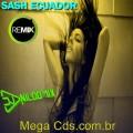 SASH ECUADOR ELETRO DANCE REMIX  2021 DJ NILDO MIX