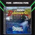 Saveiro Deboxada - FUNK_+18 - Gleison Lopez