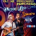 VICTOR E LEÓ VAI ME PERDOANDO REMIX PANCADÃO DJ NILDO MIX FT DJ CLEBER MIX
