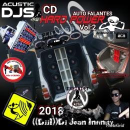 CD HARD POWER AUTO FALANTES VOL;2-((DJJI)) DJ JEAN INFINITY((ACUSTIC DJS)) 2018