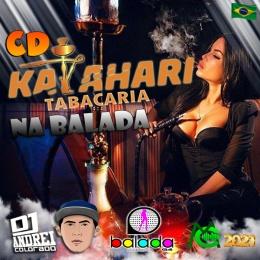 CD KALAHARI TABACARIA NA BALADA 2021