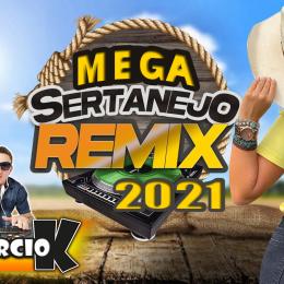 DJ MÁRCIO K - MEGA SERTANEJO REMIX 2021 vnt