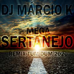Dj Márcio K - Mega Sertanejo (Remix Tum Dum) vnt