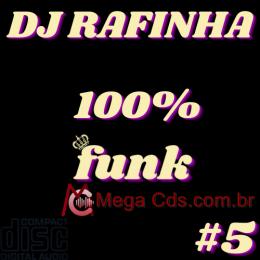 DJ RAFINHA 100 por cento FUNK volume-05