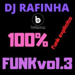 DJ RAFINHA 100 por cento FUNK volume-3