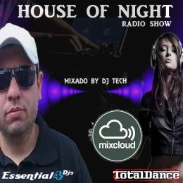 HOUSE OF NIGHT RADIO SHOW EP 360 MIXADO POR DJ TECH