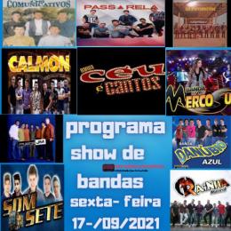 PROGRAMA SHOW DE BANDAS SEXTA- FEIRA 17-09-2021