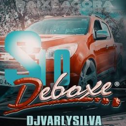 S10 DEBOXE - DJVARLYSILVA (ELETROFUNK)