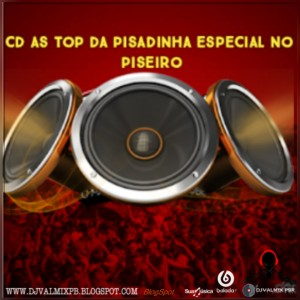 CD AS TOP DA PISADINHA ESPECIAL NO PISEIRO