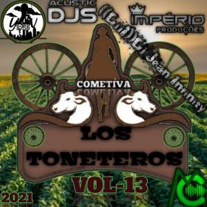 Cd COMETIVA Los TONETEROS Vol 13 Com ((DJJI) Dj Jean Infinity 2021.((IP))-MEGACDS-ACUSTICDJS
