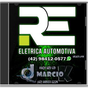 CD R.E Elétrica Automotiva. Som, Alarmes e Acessórios Irati PR - Dj Márcio K