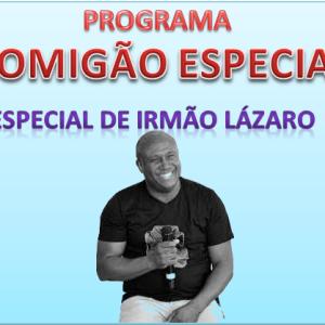 DOMINGÃO ESPECIAL IRMAO LÁZARO