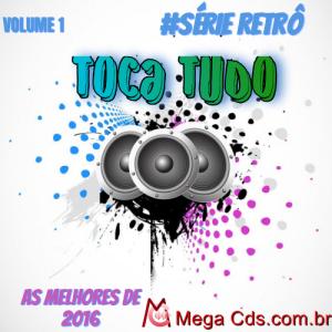 #série Retrô CD TOCA TUDO VOL-1 AS MELHORES DE 2016
