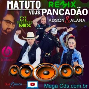 ADSON E ALANA + VDJS MATUTO REMIX PANCADÃO DJ NILDO MIX