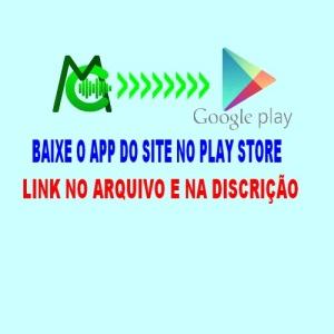 BAIXE O APP DO SITE  NA PLAY STORE