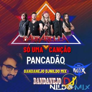 BARBARELLA SÓ UMA CANÇÃO REMIX PANCADÃO DJ NILDO MIX