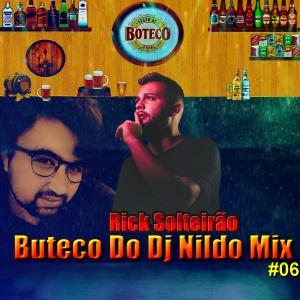 Buteco Do Dj Nildo Mix E Rick Solteirão #06