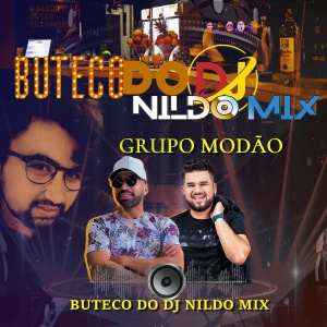 BUTECO DO DJ NILDO MIX GRUPO MODÃO 01