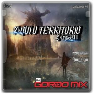 Cd Aqui O Território É Nosso Vol.4  By: Dj Gordo M