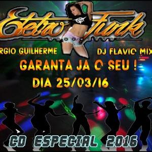 CD DJ FLAVIO E DJ SERGIO GUILHERME ESPECIAL 2016