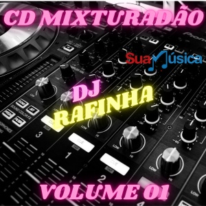 CD DJ Rafinha Mixturadão volume- 01
