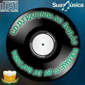 CD DJ RAFINHA NO BAILAO VOLUME- 02