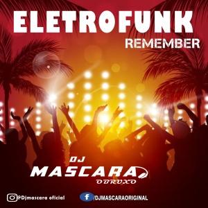 CD ELETROFUNK REMEBER 2021- DJMASCARA