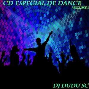 CD Especial De Dance Vol 1 DJ Dudu SC