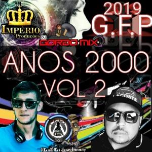 CD-G.F.P-ANOS-2000-VOL=2-COM-((DJJI))DJ-JEAN-INFINITY-DJ-GORDO-MIX-2019