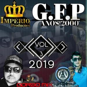 CD-G.F.P-ANOS-2000-VOL=3-COM-((DJJI))DJ-JEAN-INFINITY-DJ-GORDO-MIX-2019.jpg