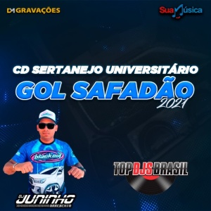 CD GOL SAFADÃO SERTANEJO UNIVERSITÁRIO DJ JUNINHO ARREBENTA 2021