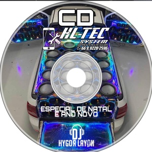 CD -  HL TEC SYSTEM ESPECIAL DE NATAL E ANO NOVO -  HYGOR LAYON DJ