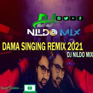DAMA SINGING REMIX DJ NILDO MIX 2021