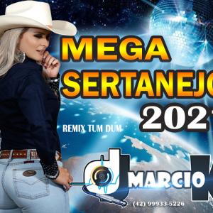 Dj Márcio K - Mega Sertanejo 2021 (Remix Tum Dum) Vnt
