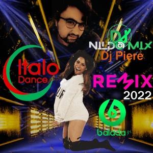 Italo Dance Remix 2022 Dj Nildo Mix