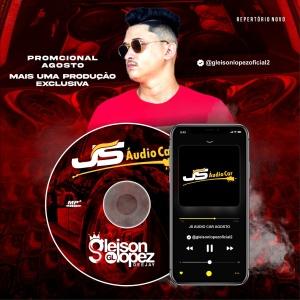 JS AUDIO CAR - AGOSTO - Gleison Lopez DJ