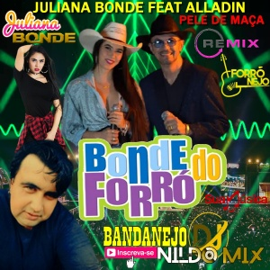 JULIANA BONDE FEAT ALLADIN DJ NILDO MIX PELE DE MAÇA REMIX