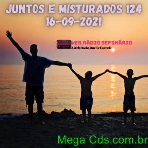 JUNTOS E MISTURADOS 124 16-09-2021