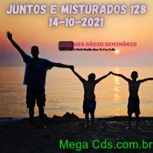 JUNTOS E MISTURADOS 128 14-10-2021