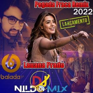 Lauana Prado Ft Dj Nildo Mix Pegada Fraca Remix 2022