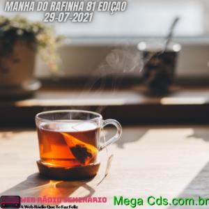 MANHA DO RAFINHA 81 EDIÇAO 29-07-2021