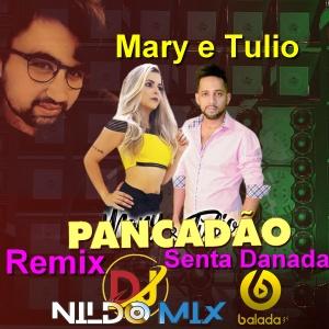Mary e Tulio Dj Nildo Mix Remix Pancadão Senta Danada 2022