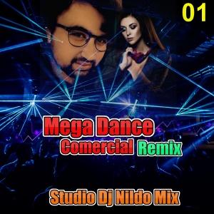 Mega Dance Comercial Remix 2021 Studio Dj Nildo Mix Só As Top 01