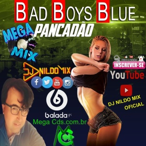 MEGA MIX PANCADÃO BAD BOYS BLUE  DJ NILDO MIX